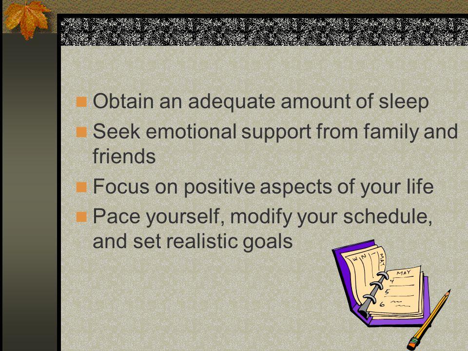 Obtain an adequate amount of sleep