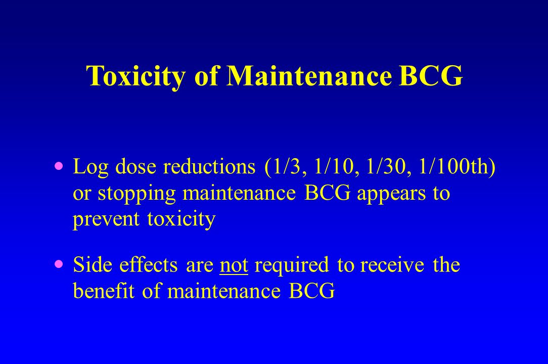 Toxicity of Maintenance BCG