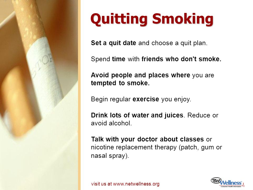 Quitting Smoking Set a quit date and choose a quit plan.