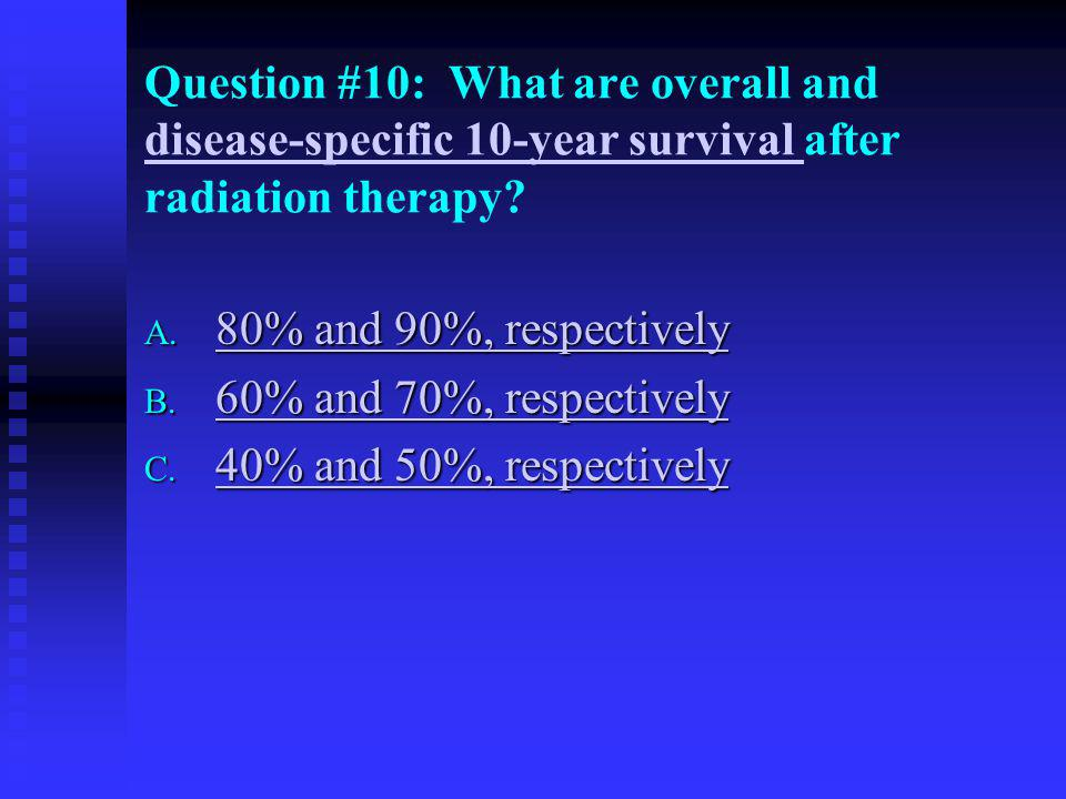 Question #10: What are overall and disease-specific 10-year survival after radiation therapy