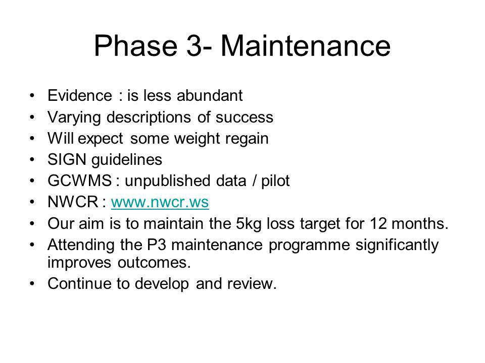 Phase 3- Maintenance Evidence : is less abundant