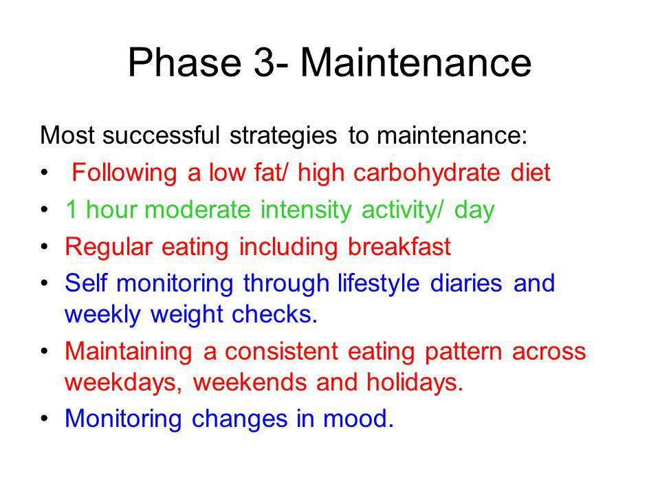 Phase 3- Maintenance Most successful strategies to maintenance: