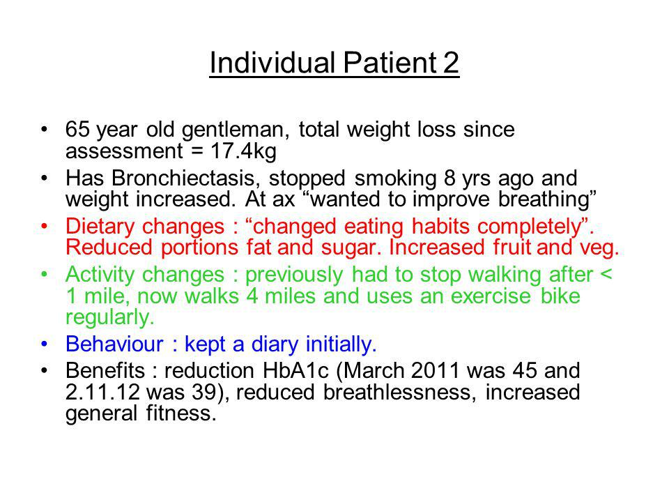 Individual Patient 2 65 year old gentleman, total weight loss since assessment = 17.4kg.