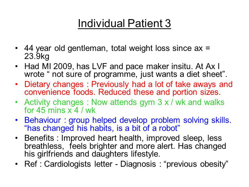 Individual Patient 3 44 year old gentleman, total weight loss since ax = 23.9kg.