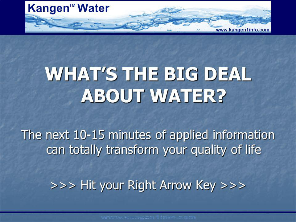 WHAT'S THE BIG DEAL ABOUT WATER