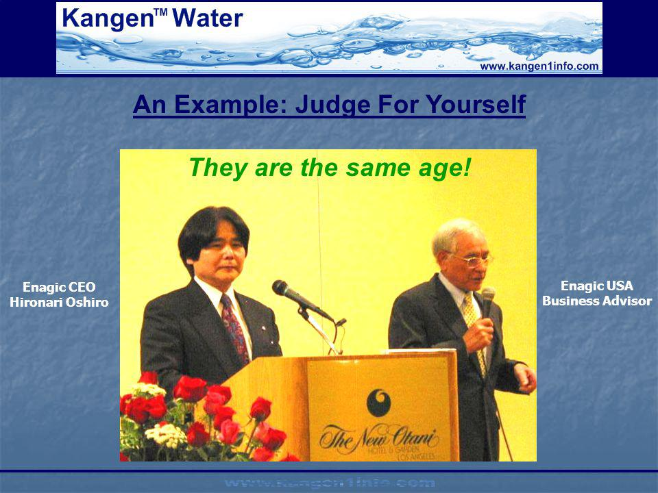 An Example: Judge For Yourself Enagic USA Business Advisor