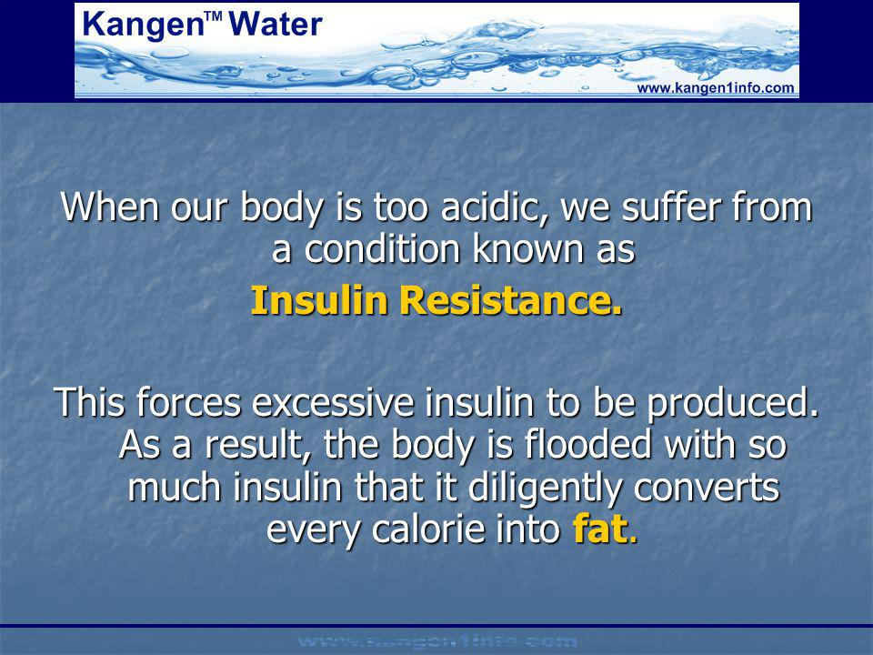 When our body is too acidic, we suffer from a condition known as