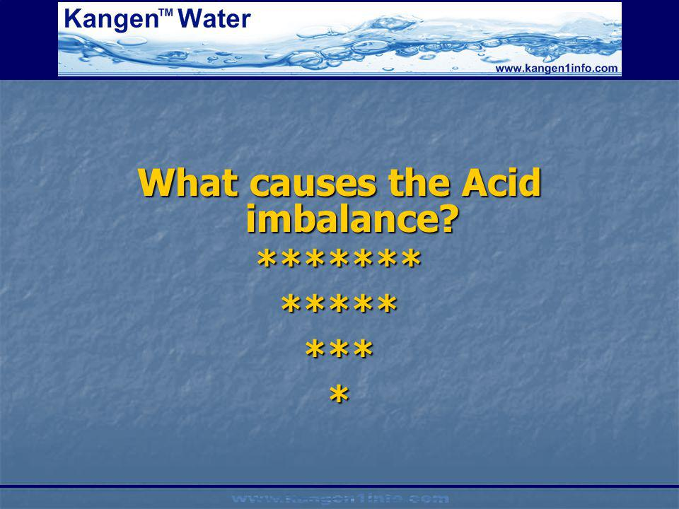 What causes the Acid imbalance