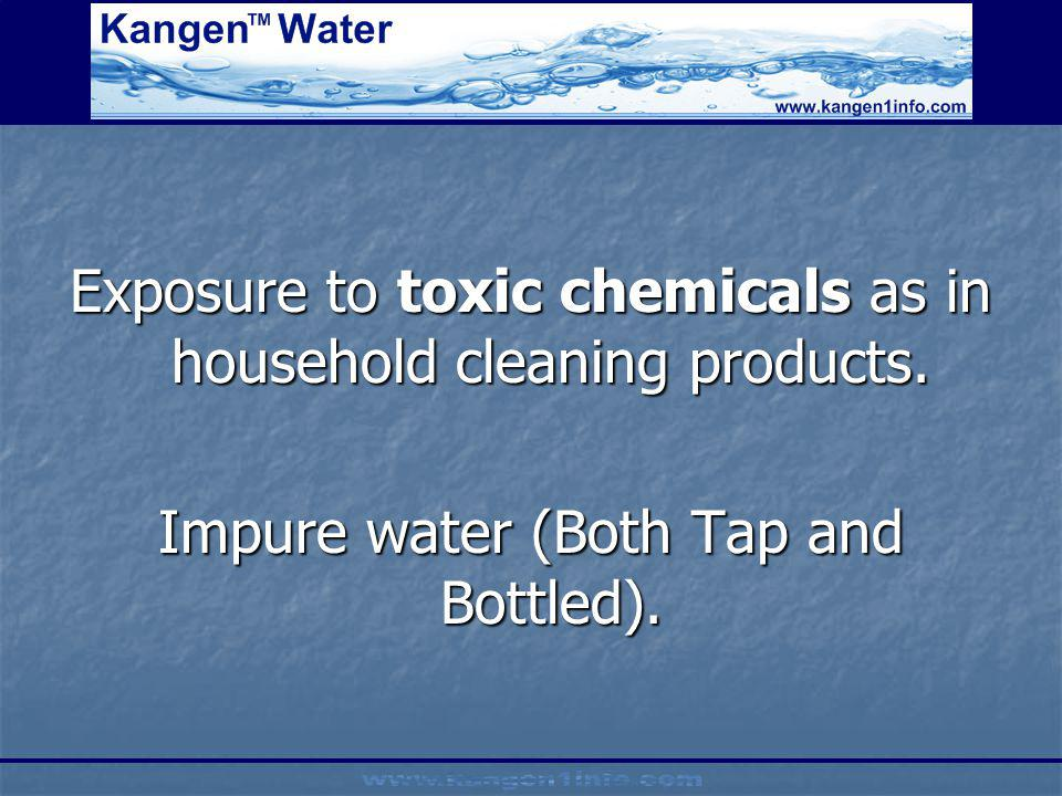 Exposure to toxic chemicals as in household cleaning products.
