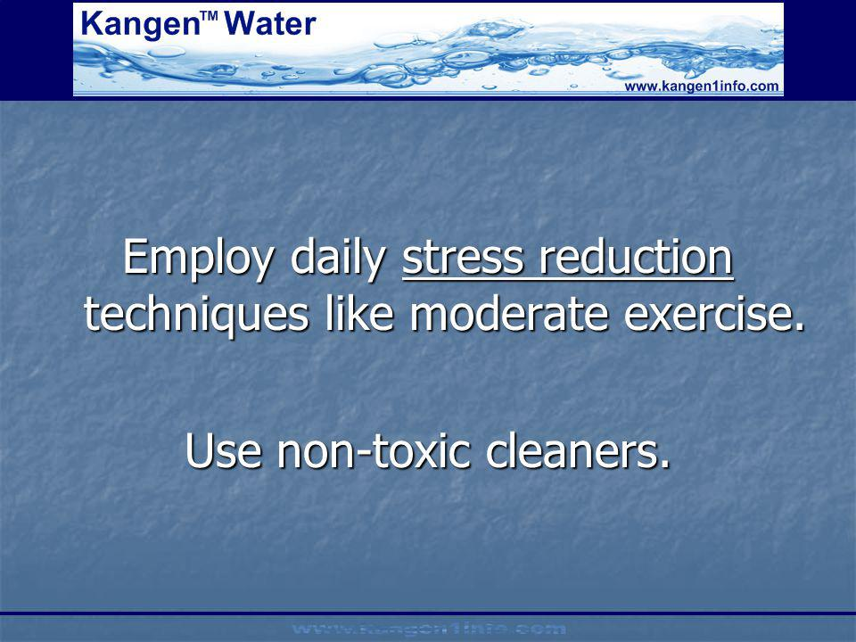 Employ daily stress reduction techniques like moderate exercise.