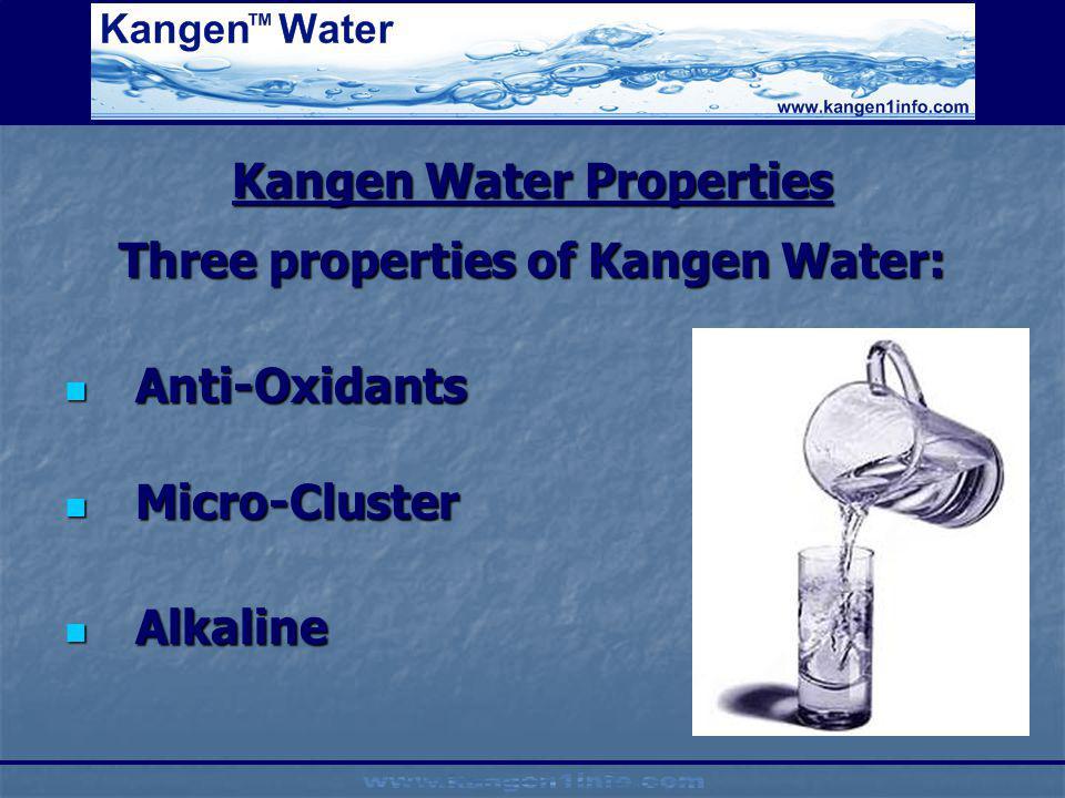 Kangen Water Properties Three properties of Kangen Water: