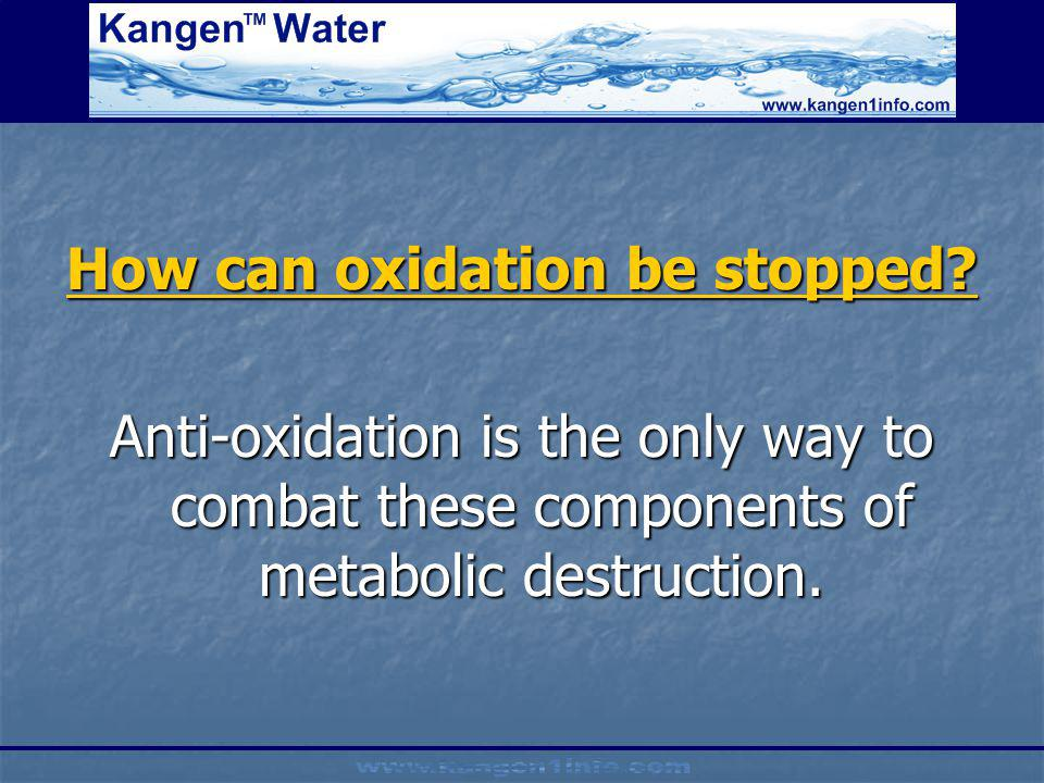 How can oxidation be stopped