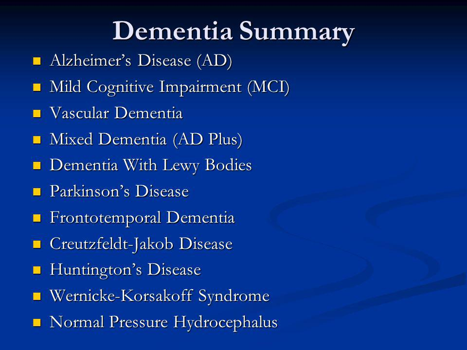 Dementia Summary Alzheimer's Disease (AD)