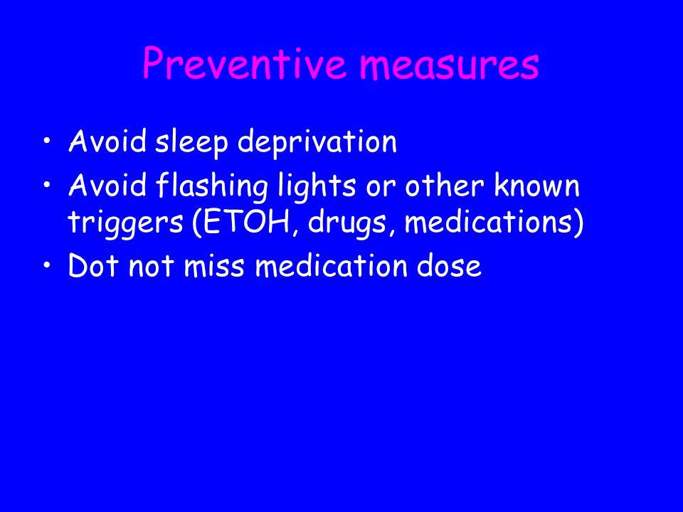 Preventive measures Avoid sleep deprivation