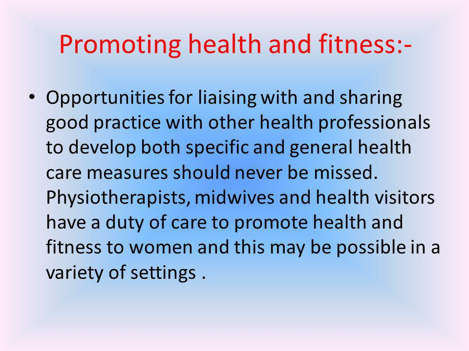 Promoting health and fitness:-