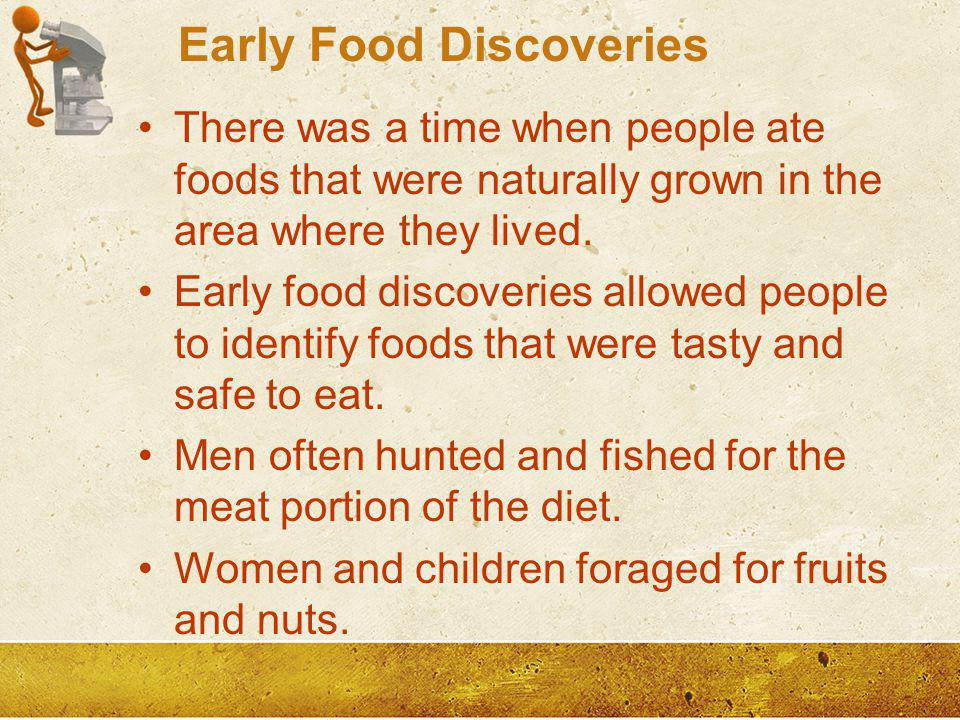 Early Food Discoveries
