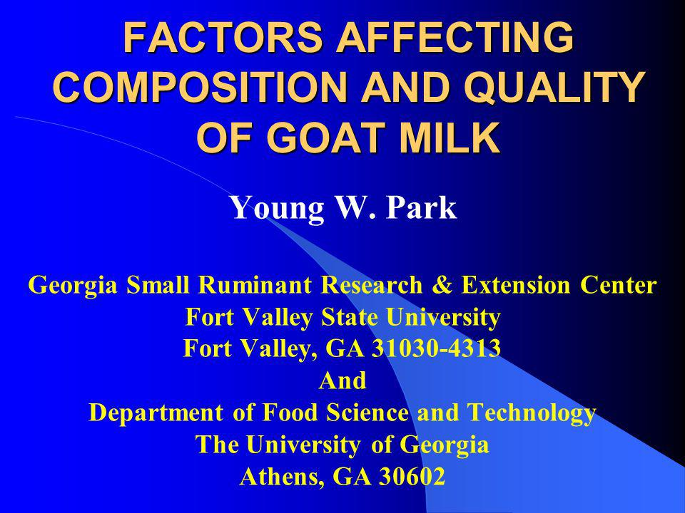 FACTORS AFFECTING COMPOSITION AND QUALITY OF GOAT MILK