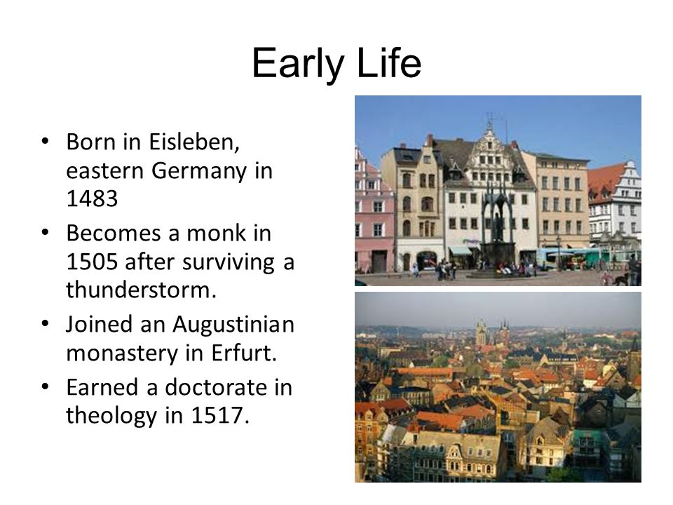 Early Life Born in Eisleben, eastern Germany in 1483