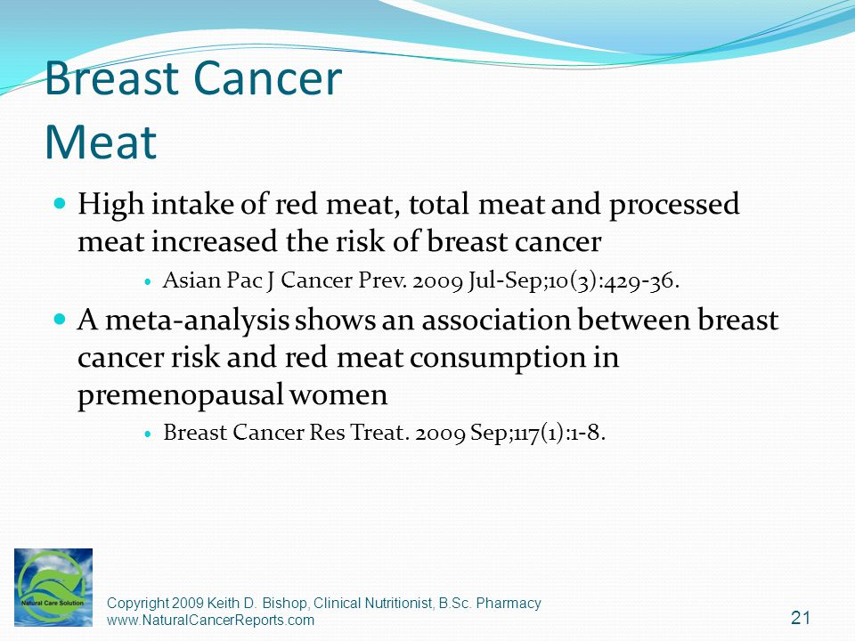 Breast Cancer Meat High intake of red meat, total meat and processed meat increased the risk of breast cancer.