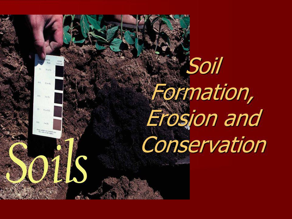 Soil Formation, Erosion and Conservation