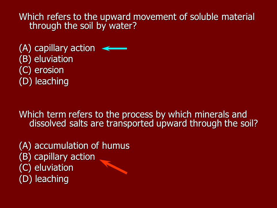 Which refers to the upward movement of soluble material through the soil by water