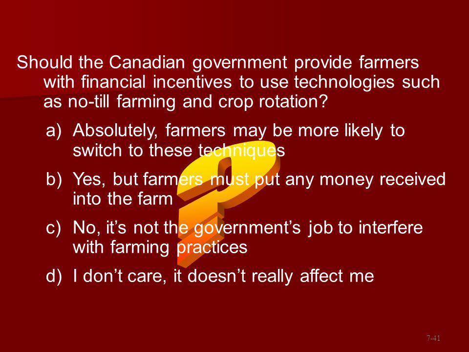 Should the Canadian government provide farmers with financial incentives to use technologies such as no-till farming and crop rotation