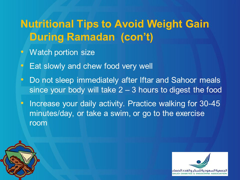 Nutritional Tips to Avoid Weight Gain During Ramadan (con't)
