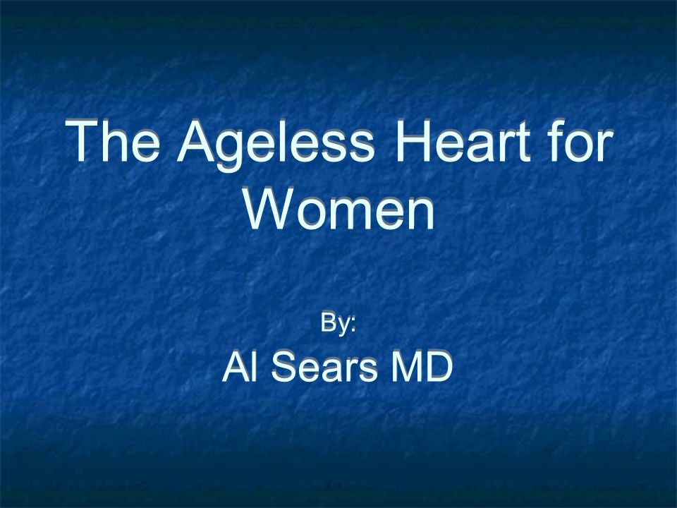 The Ageless Heart for Women By: Al Sears MD