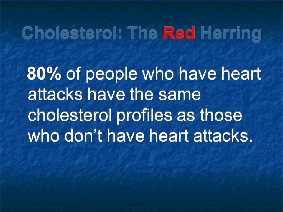 Cholesterol: The Red Herring