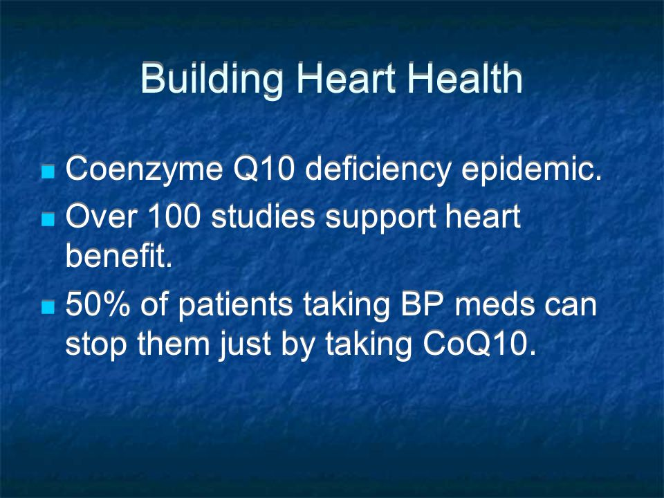 Building Heart Health Coenzyme Q10 deficiency epidemic.