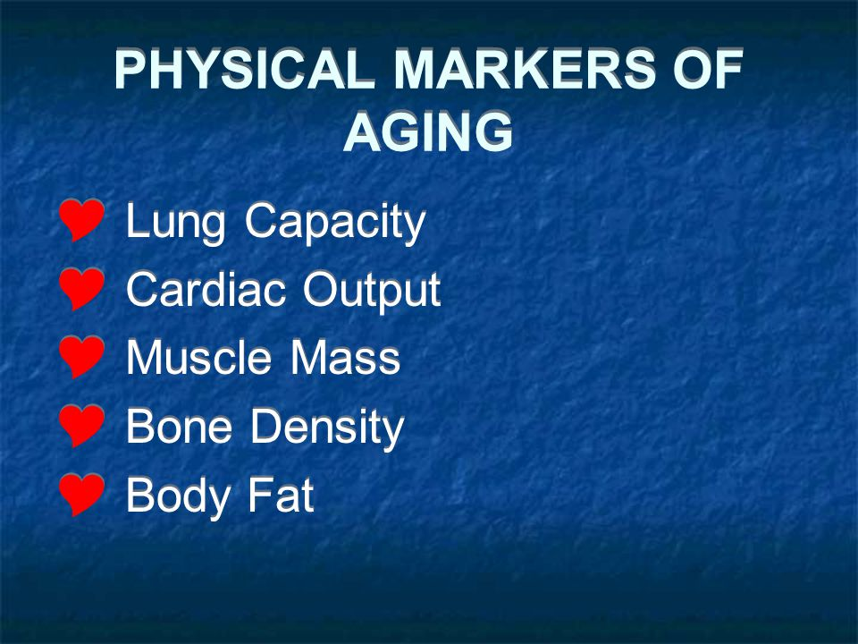 PHYSICAL MARKERS OF AGING