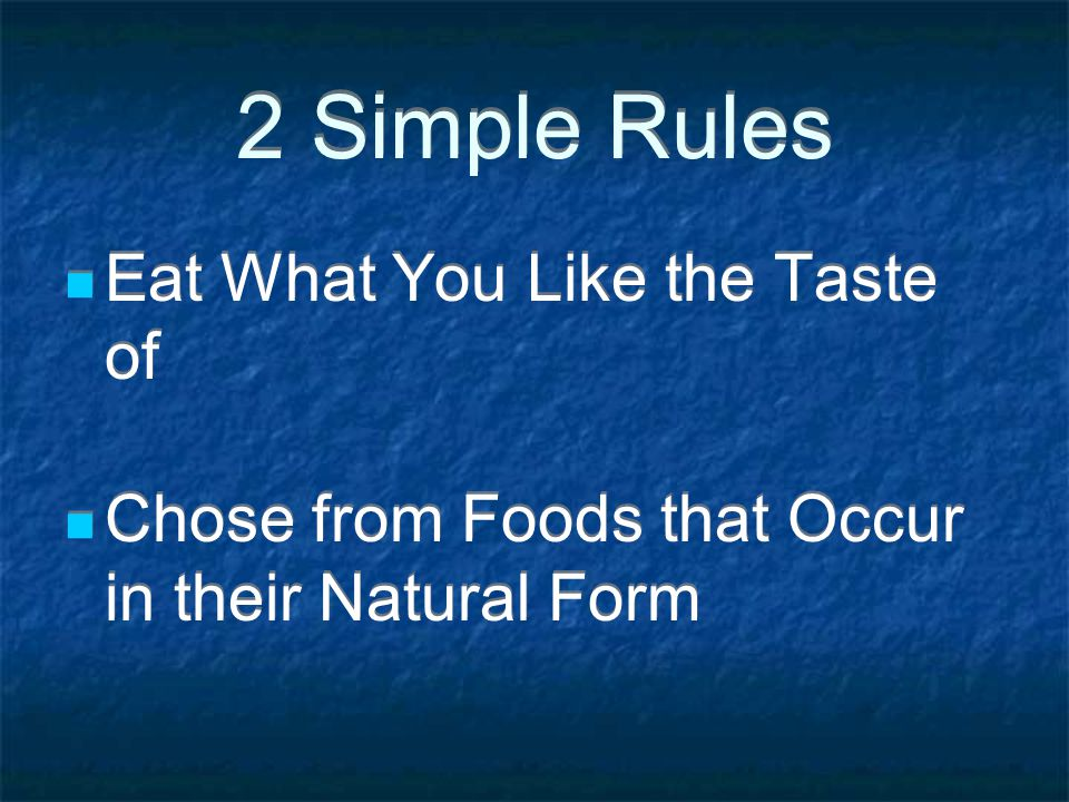 2 Simple Rules Eat What You Like the Taste of