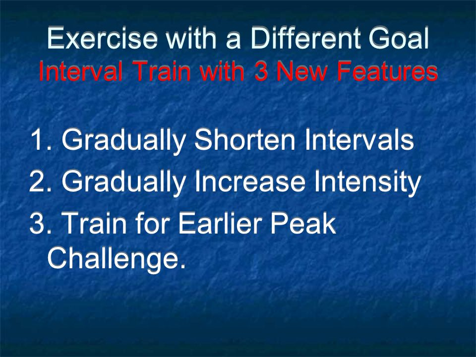 Exercise with a Different Goal Interval Train with 3 New Features