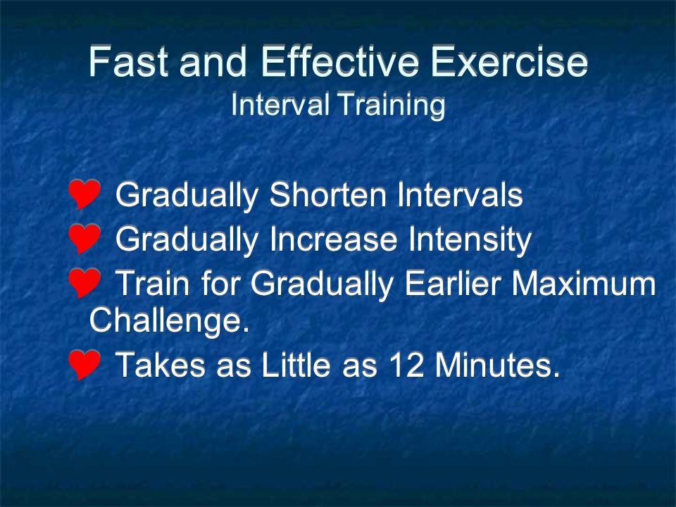 Fast and Effective Exercise Interval Training