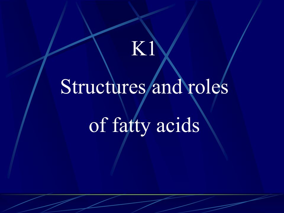K1 Structures and roles of fatty acids