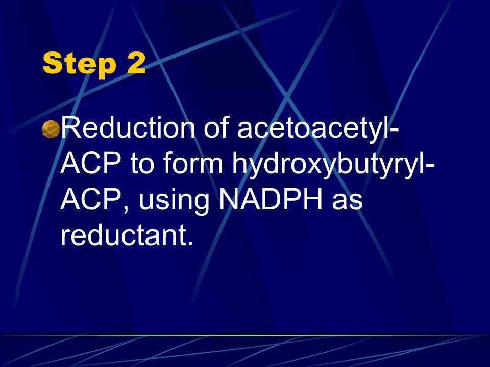 Step 2 Reduction of acetoacetyl-ACP to form hydroxybutyryl-ACP, using NADPH as reductant.