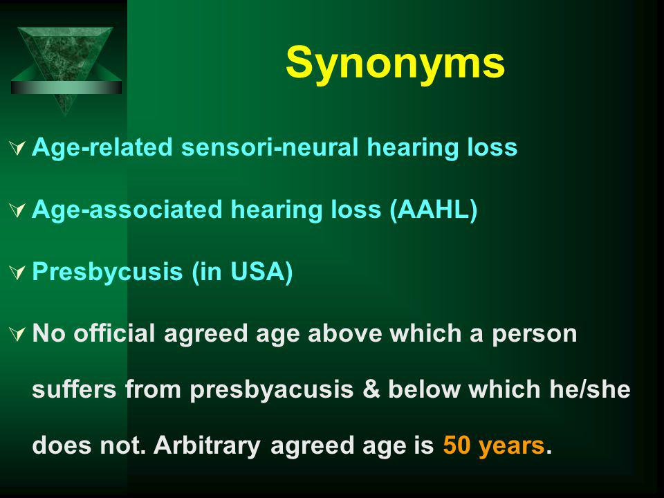 Synonyms Age-related sensori-neural hearing loss