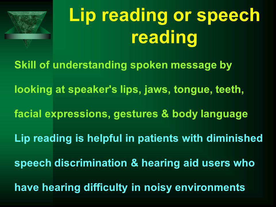 Lip reading or speech reading