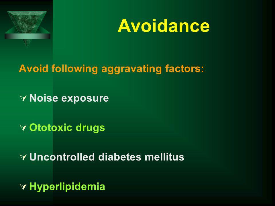 Avoidance Avoid following aggravating factors: Noise exposure
