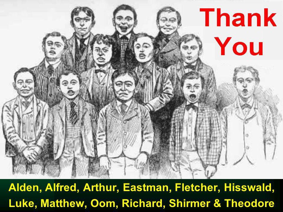 Alden, Alfred, Arthur, Eastman, Fletcher, Hisswald,