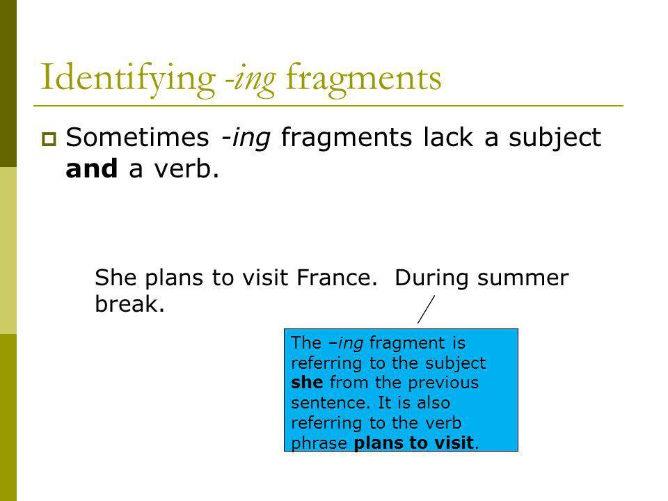 Identifying -ing fragments