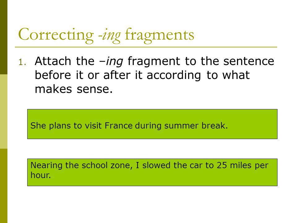 Correcting -ing fragments