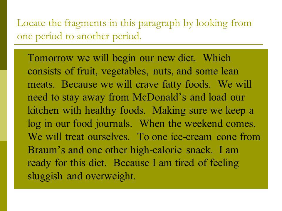 Locate the fragments in this paragraph by looking from one period to another period.