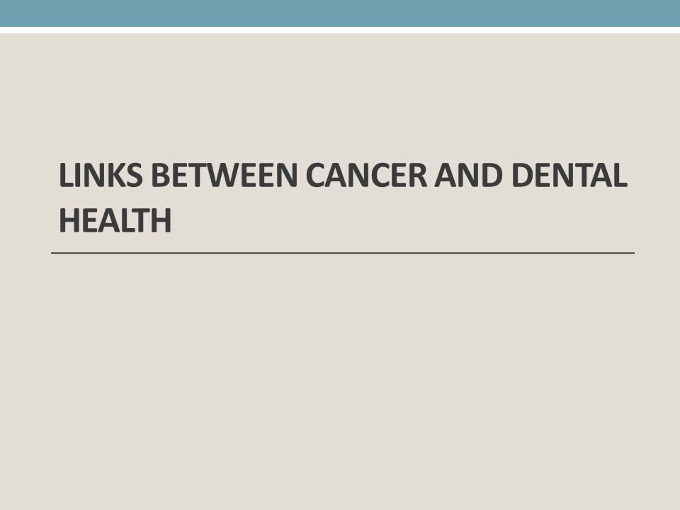 Links between Cancer and Dental Health