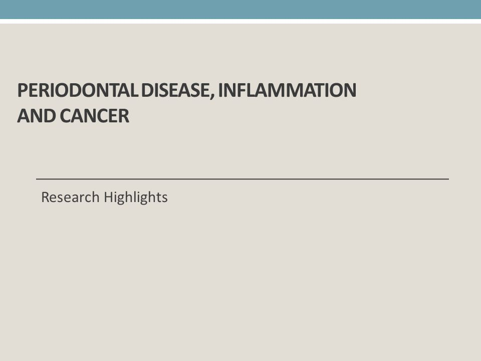 Periodontal Disease, Inflammation and Cancer