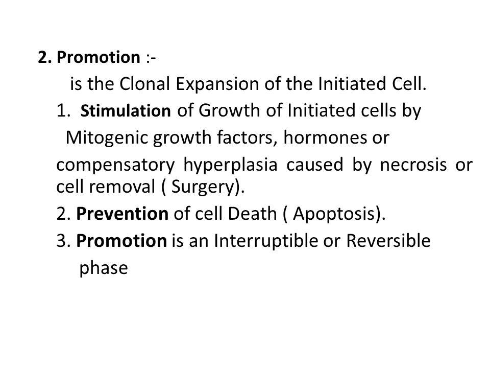is the Clonal Expansion of the Initiated Cell.