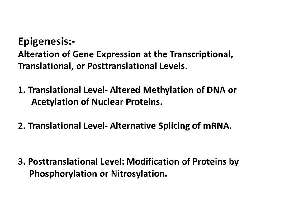 Epigenesis:- Alteration of Gene Expression at the Transcriptional,