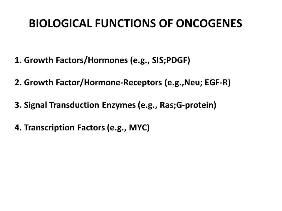 BIOLOGICAL FUNCTIONS OF ONCOGENES
