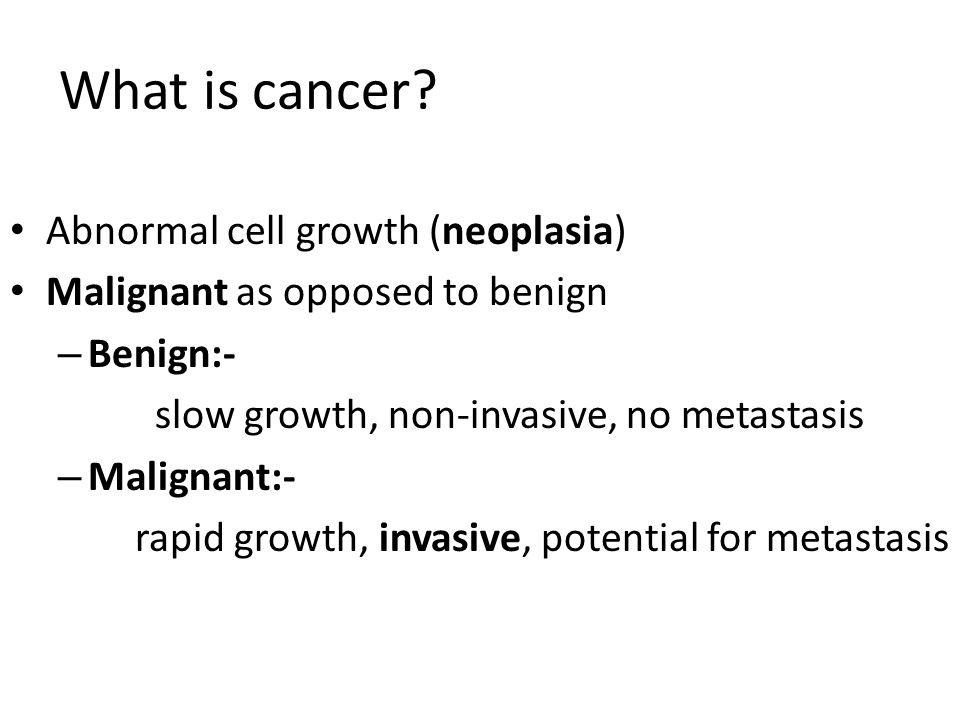 What is cancer Abnormal cell growth (neoplasia)‏