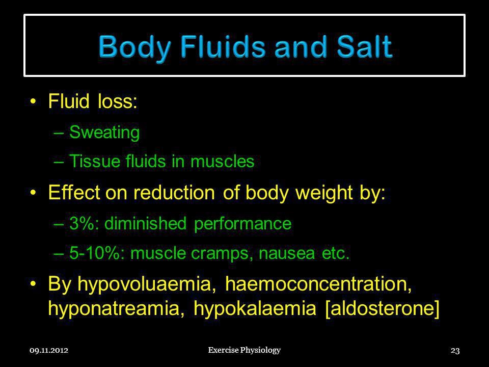 Body Fluids and Salt Fluid loss: